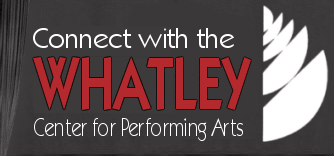 CONNECT to the Whatley Center for the Performing Arts!